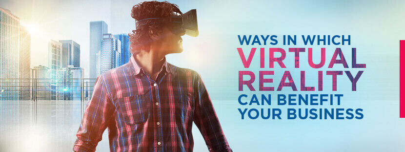 How Virtual Reality Can Be Used For Improving Your Business