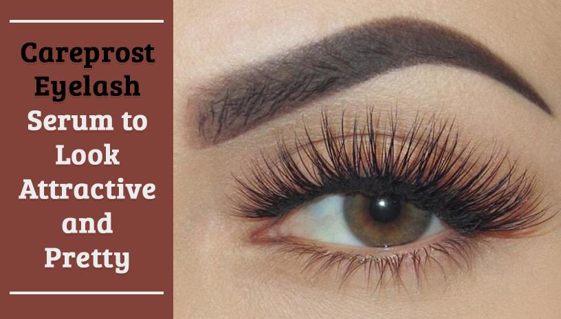 Best Way to Long and Dark Eyelash Serum for Glowing Skin