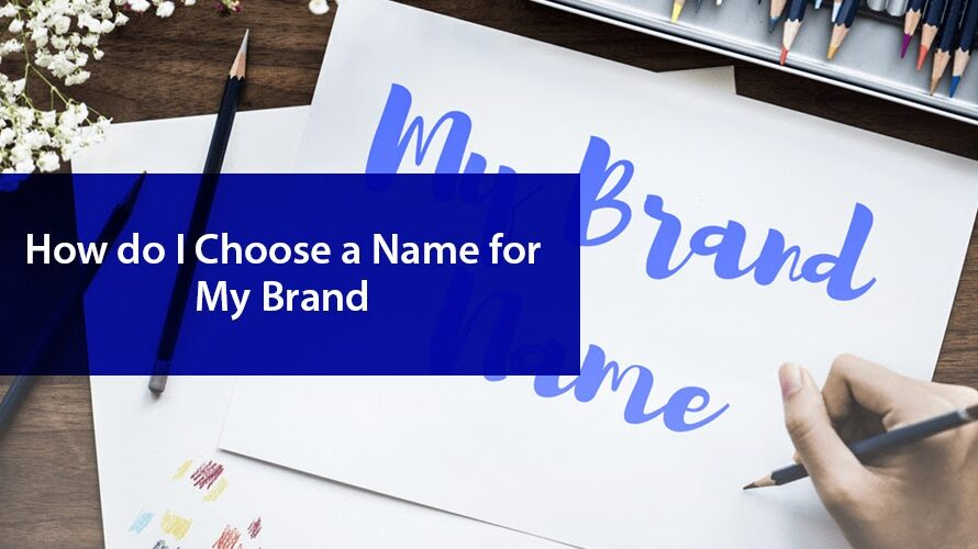 How Do I Choose a Name For My Business?