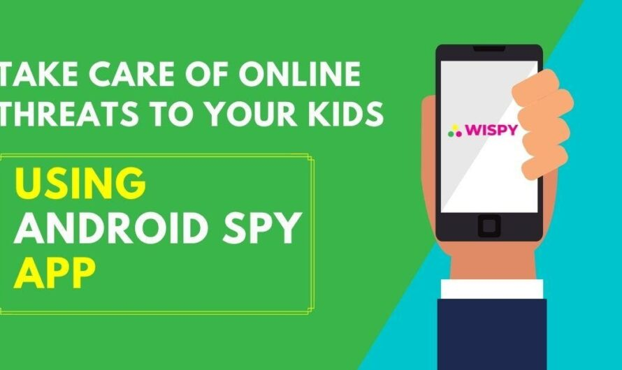 How to Take Care of Online Threats to Your Kids Using Android Spy App