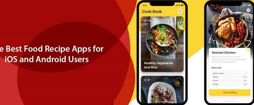 The Best Food Recipe Apps for iOS and Android Users