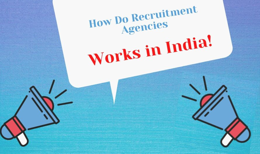 How Do Recruitment Agencies Work in India?
